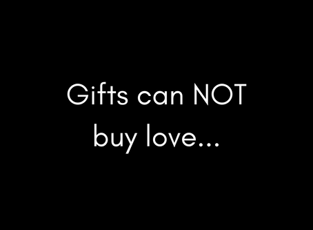 Gifts can NOT buy love...