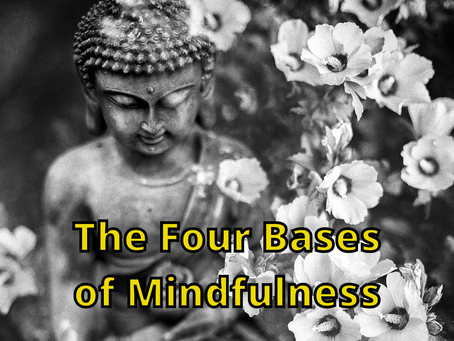 The Four Bases of Mindfulness