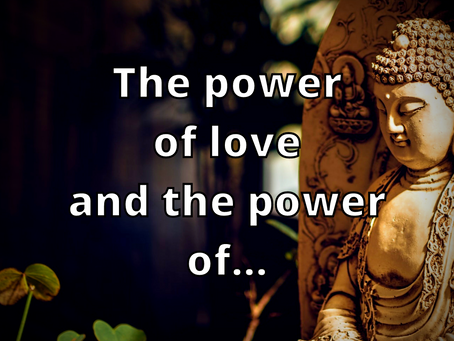 The Power of love and...
