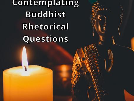Contemplating Buddhist Rhetorical Questions