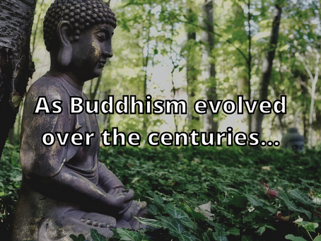 As Buddhism Evolved