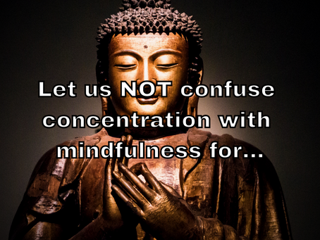 Let us NOT confuse concentration for...