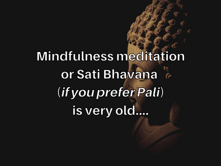 Mindfulness Meditation is Very Old