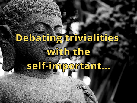 Debating Trivialities with the Self-important