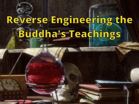Reverse Engineering the Buddha's Teachings