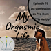 """Ep. 70- Empress Gaia 1st confession of a Pro-Dominatrix """"Tie Me Up Series"""" on My Orgasmic Life"""