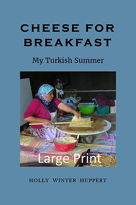 LARGE PRINT: Cheese for Breakfast: My Turkish Summer
