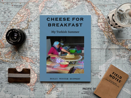 Remedy for Travel Lust: Cheese for Breakfast: My Turkish Summer