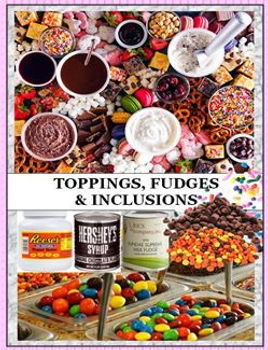 toppings, fudges & inclusions for ice cream