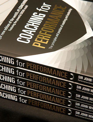 coaching for performance the principles and practice of coaching and leadership fully revised 25th anniversary edition