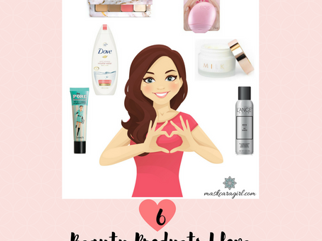 6 Beauty Products I Love and Use Everyday