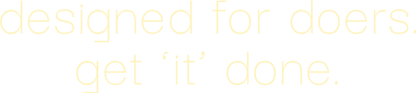 designed for doers.get 'it' done..png