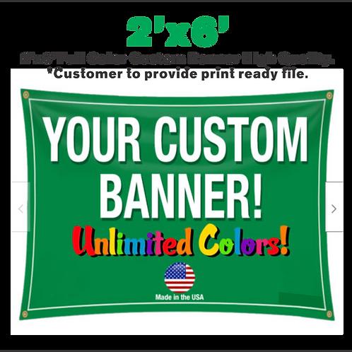 2'x 6' Full Color Custom Banner High Quality Vinyl 2x6
