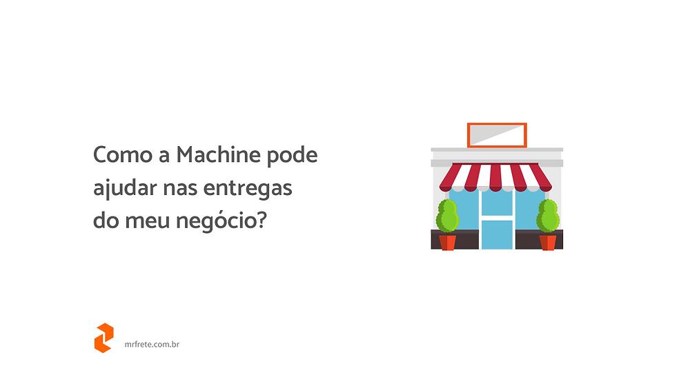 """Ilustração de uma loja, ao lado está escrito """"Como a Machine pode ajudar nas entregas do meu negócio?"""""""
