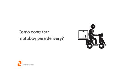 Como contratar motoboy para delivery?