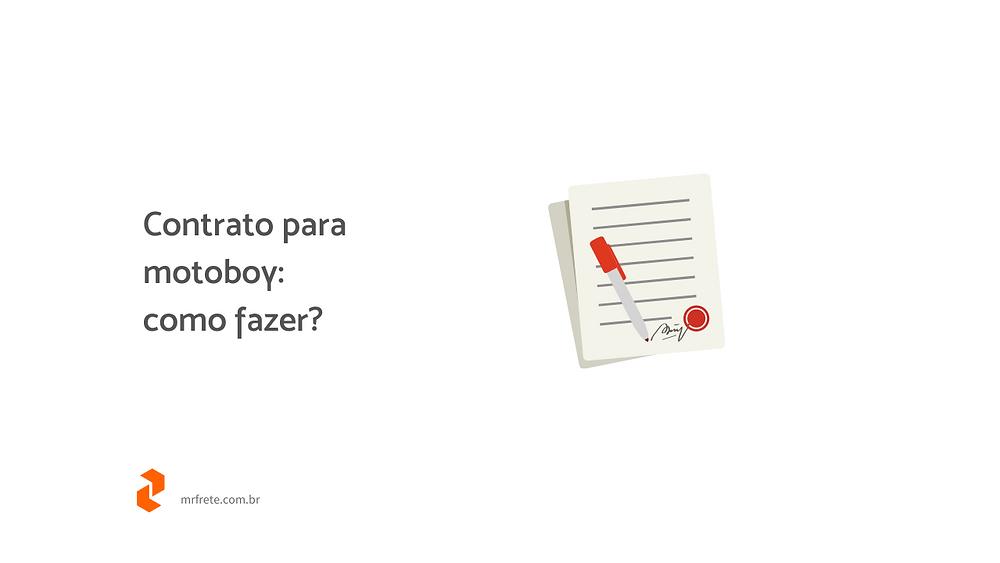 """Ilustração de um contrato sendo assinado, ao lado está escrito """"contrato para motoboy: como fazer?"""""""