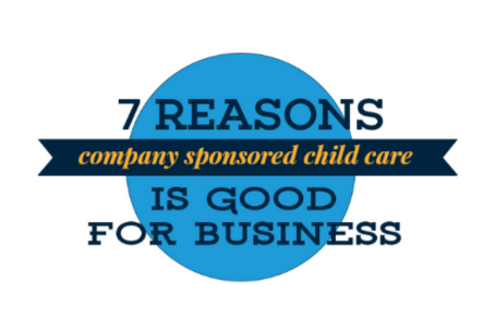 7 Reasons Sponsored Child Care is Good for Business