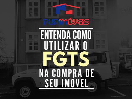 Entenda a utilização do FGTS na compra da Casa Própria.