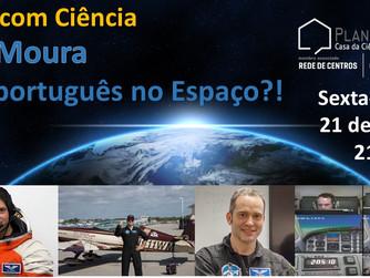 """Café com Ciência - """"Rui Moura - Um português no Espaço?!"""""""