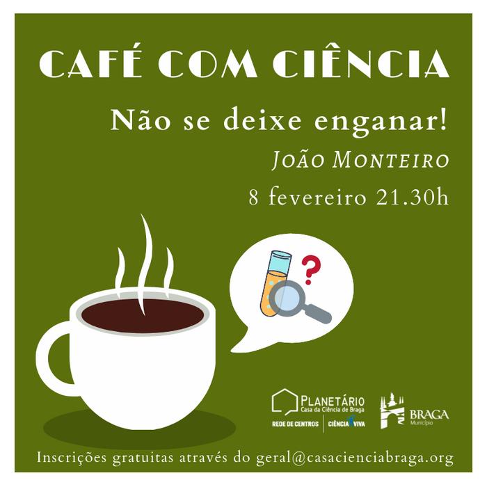 """Café com Ciência: """"Não se deixe enganar!"""""""