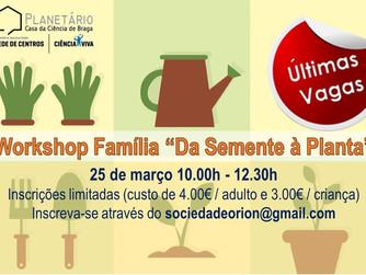 """III Workshop Família """"Da Semente à Planta"""" - ÚLTIMAS VAGAS"""