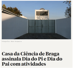 Casa da Ciência de Braga assinala Dia do Pi e Dia do Pai com atividades