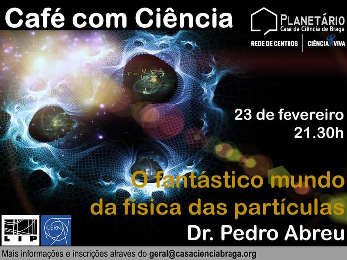 Café com Ciência: O fantástico mundo da física das partículas