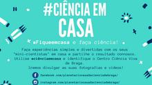 #ciênciaemcasa: fique em casa e faça ciência!