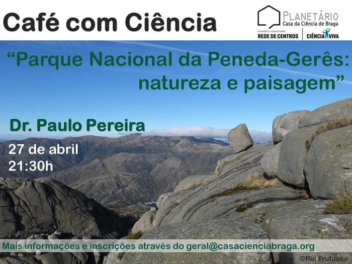 """Café com Ciência: """"Parque Nacional da Peneda-Gerês: natureza e paisagem"""""""