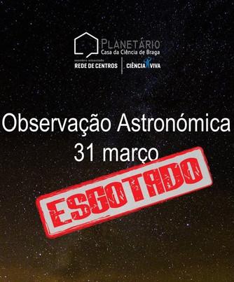 Observação Astronómica 31 março - LOTADO