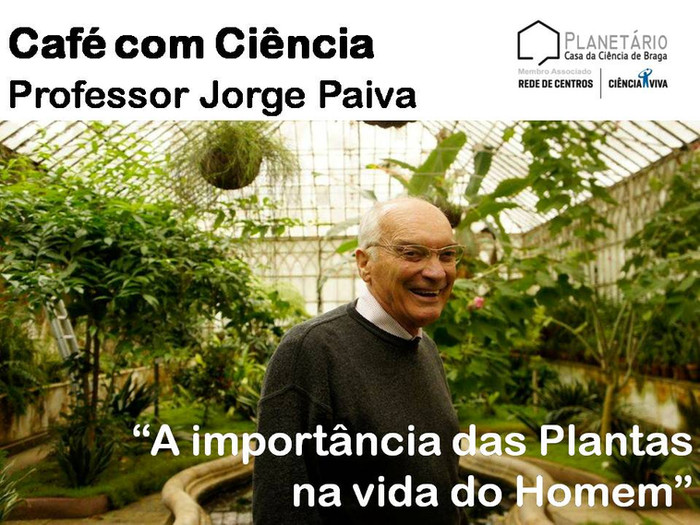 """Café com Ciência - Professor Jorge Paiva """"A importância das Plantas na vida do Homem"""""""