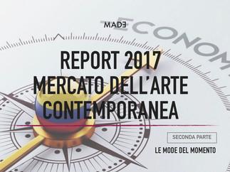 MADE - REPORT CONTEMPORARY ART MARKET 2017 - Seconda parte: Le Mode del Momento