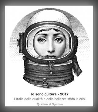 """PUBBLICATO IL REPORT """"IO SONO CULTURA"""" 2017: LA CULTURA GENERA 89,9 MILIARDI DI EURO (scar"""