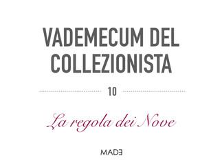 10) VADEMECUM DEL COLLEZIONISTA: LA REGOLA DEI NOVE