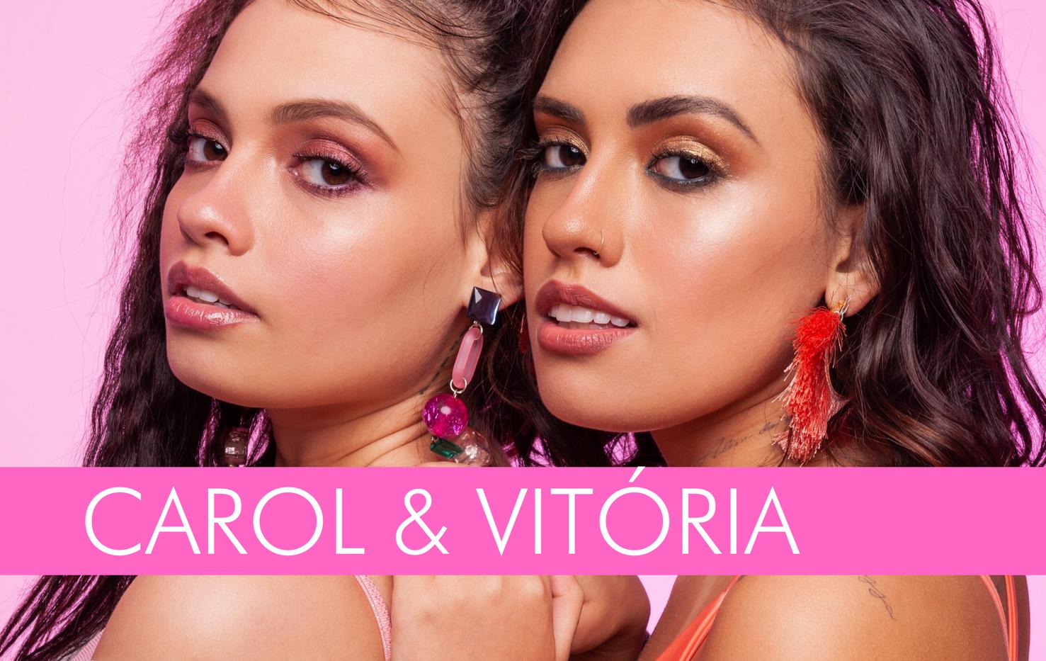 Carol & Vitória
