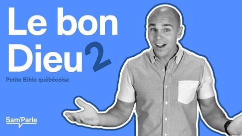 Le bon Dieu 2 || Petite Bile québécoise