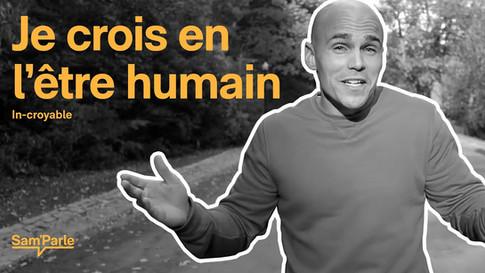 Je crois en l'être humain || In-croyable