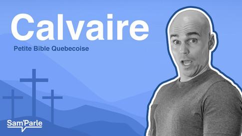 Calvaire || Petite Bible québécoise