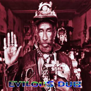 Evilous Dub REMIX!