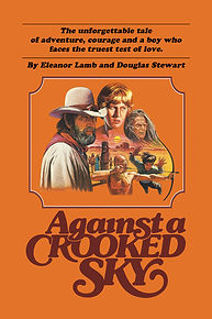 Against a Crooked Sky - Douglas Stewart