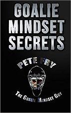 Goalie Mindset Secrets Book by Pete Fry
