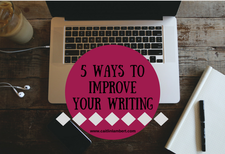 5 Ways to Improve Your Writing