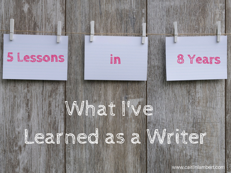 5 Lessons in 8 Years: What I've Learned