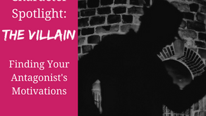 Character Spotlight: The Villain - Finding Your Antagonist's Motivations