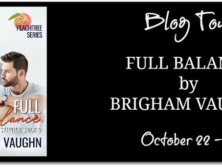 Blog Tour & Giveaway - Full Balance by Brigham Vaughn