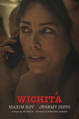 WICHITA.  SHORT FILM.  STARRING MAXIM ROY.  DIRECTOR SERGINE DUMAIS.  WRITER PRODUCERBO PRICE. ZONER PRODUCTIONS.