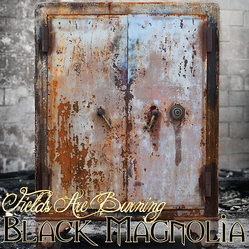 Black Magnolia - Fields Are Burning (2012)