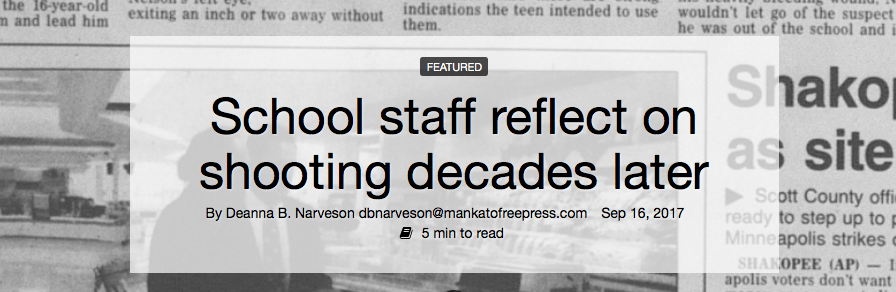 http://www.mankatofreepress.com/news/local_news/school-staff-reflect-on-shooting-decades-later/article_c774e5fc-9a62-11e7-8127-97fef970637c.html