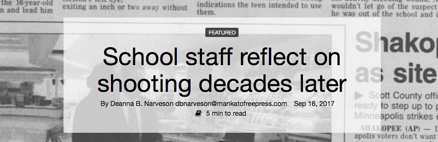 http://www.mankatofreepress.com/news/local_news/school-staff-reflect-on-shooting-decades-later/article_c774e5fc-9a62-11e7-8127-97fef970637c.html