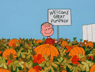 """Welcome Great Pumpkin"""